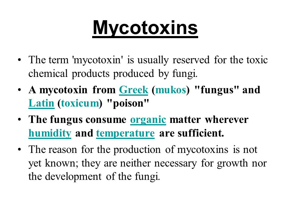 Mycotoxins The term mycotoxin is usually reserved for the toxic chemical products produced by fungi.