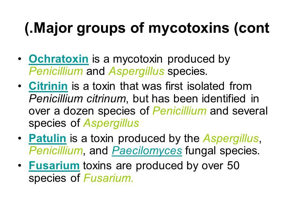 Major groups of mycotoxins (cont.)
