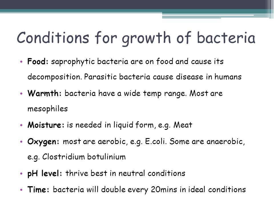 Conditions for growth of bacteria