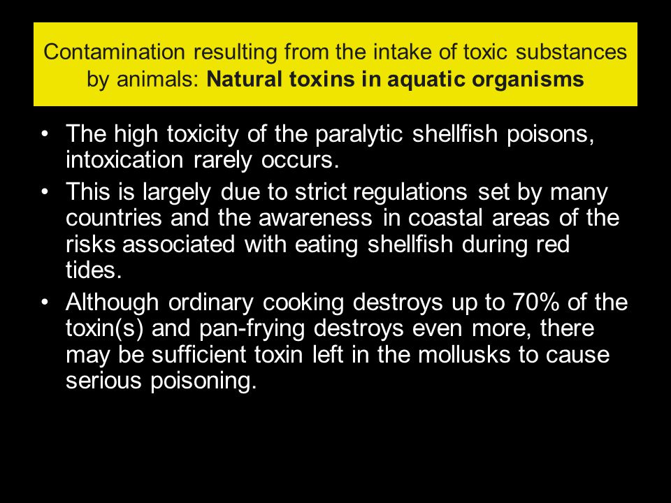Contamination resulting from the intake of toxic substances by animals: Natural toxins in aquatic organisms