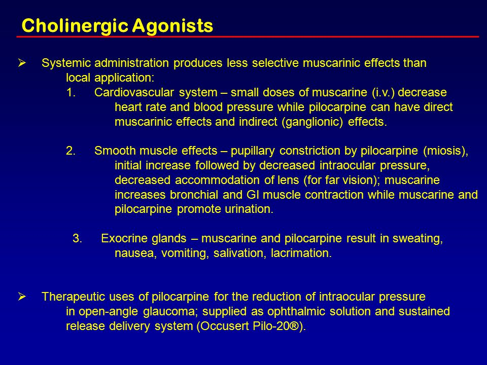 Cholinergic Agonists Ø Systemic administration produces less selective muscarinic effects than.