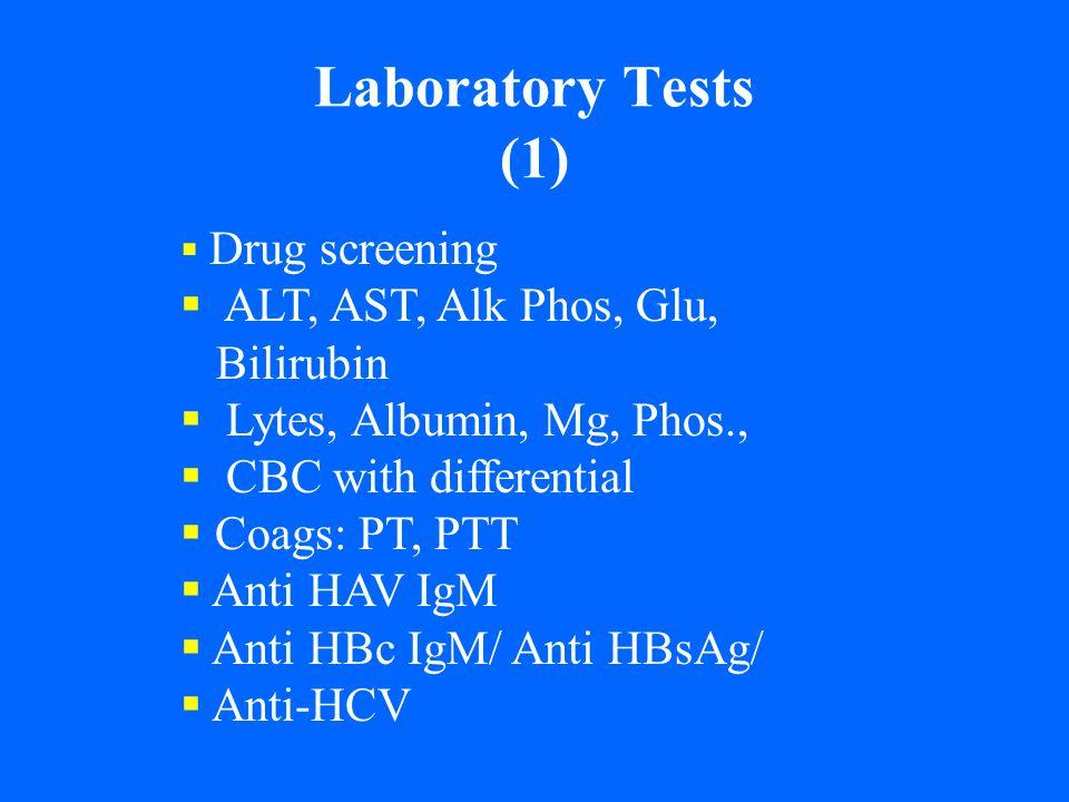 Laboratory Tests (1) ALT, AST, Alk Phos, Glu, Bilirubin