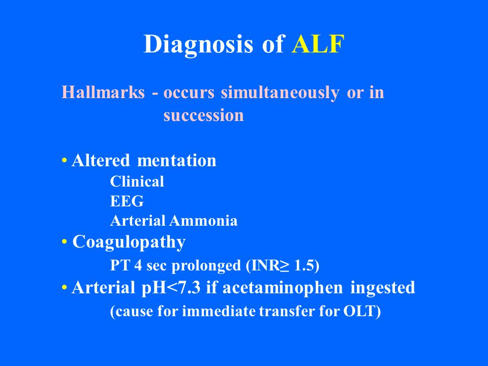 Diagnosis of ALF Hallmarks - occurs simultaneously or in succession
