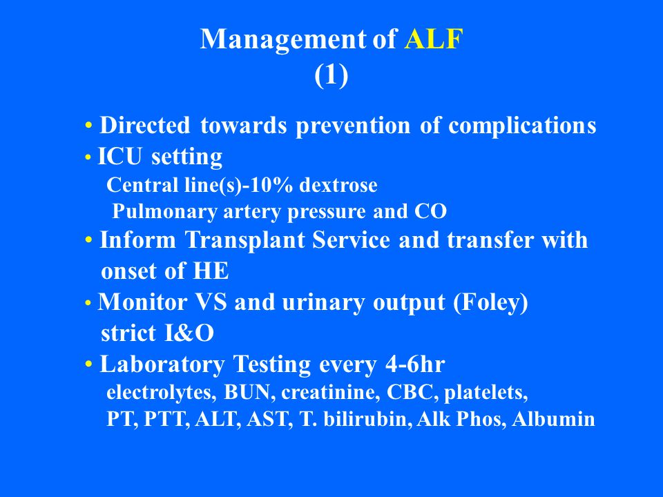 Management of ALF (1) Directed towards prevention of complications