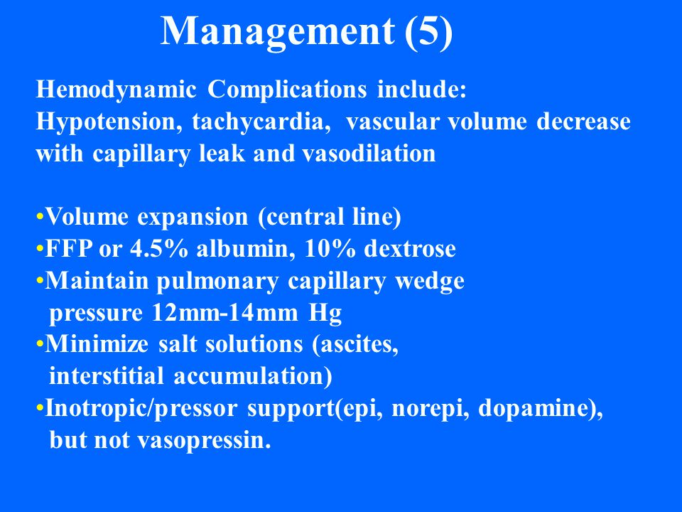 Management (5) Hemodynamic Complications include: