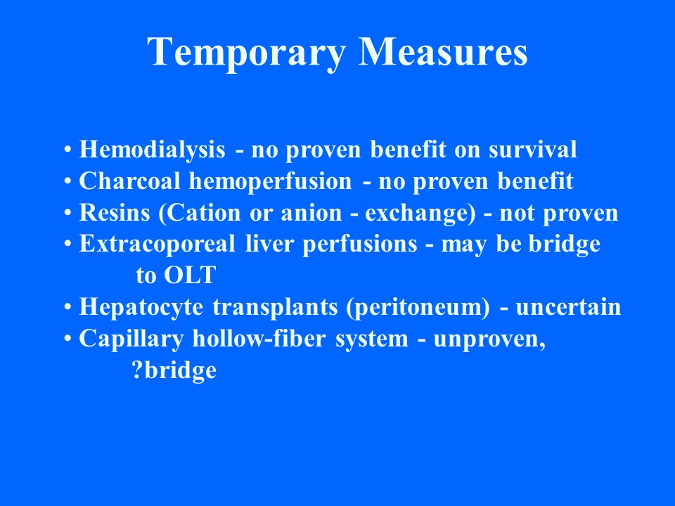 Temporary Measures Hemodialysis - no proven benefit on survival