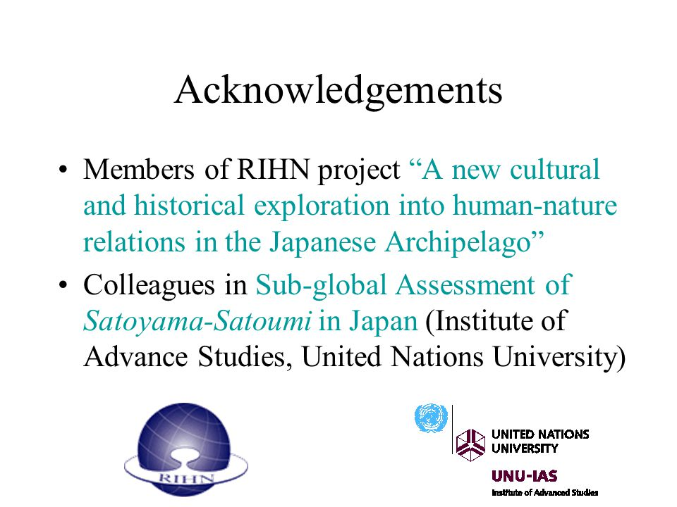 Acknowledgements Members of RIHN project A new cultural and historical exploration into human-nature relations in the Japanese Archipelago