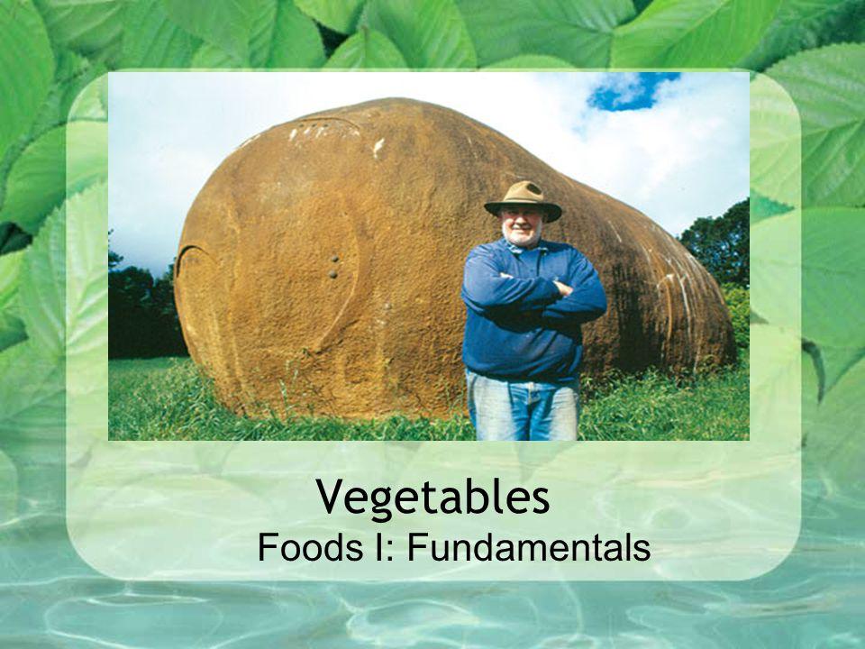Vegetables Foods I: Fundamentals