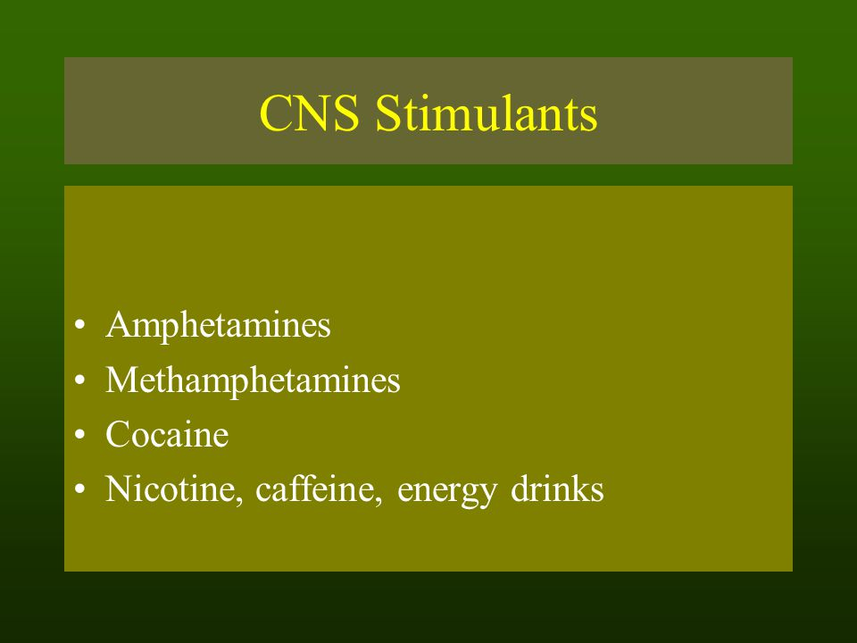 CNS Stimulants Amphetamines Methamphetamines Cocaine