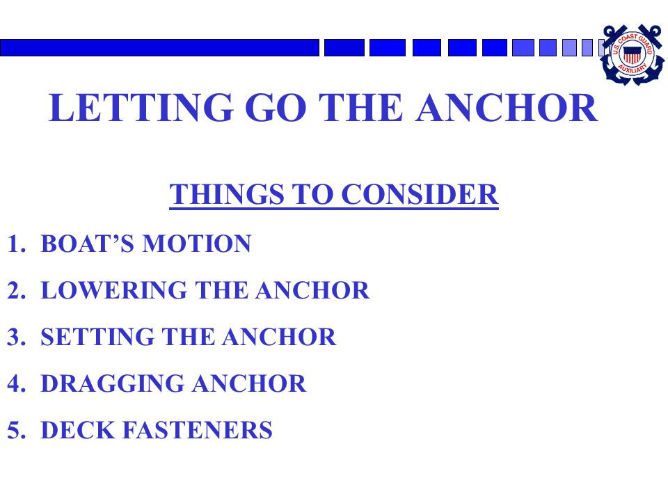 LETTING GO THE ANCHOR THINGS TO CONSIDER BOAT'S MOTION