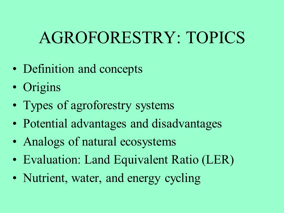 AGROFORESTRY: TOPICS Definition and concepts Origins