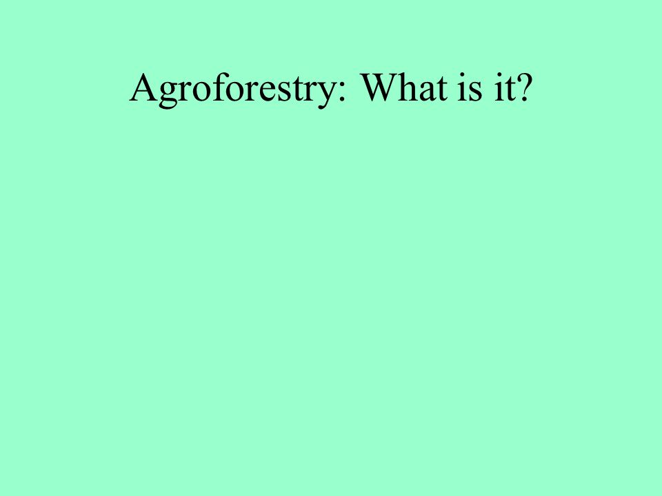 Agroforestry: What is it