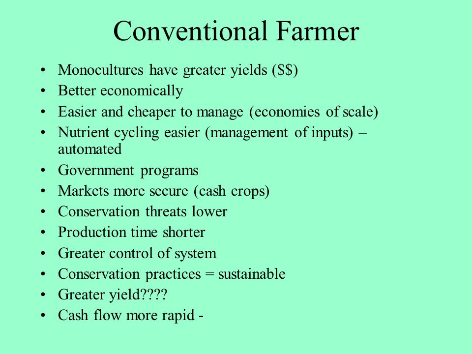Conventional Farmer Monocultures have greater yields ($$)