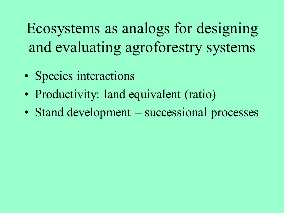 Ecosystems as analogs for designing and evaluating agroforestry systems