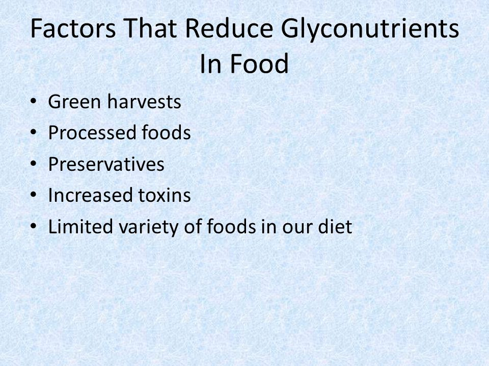 Factors That Reduce Glyconutrients In Food