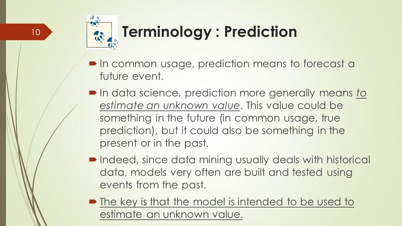 Terminology : Prediction