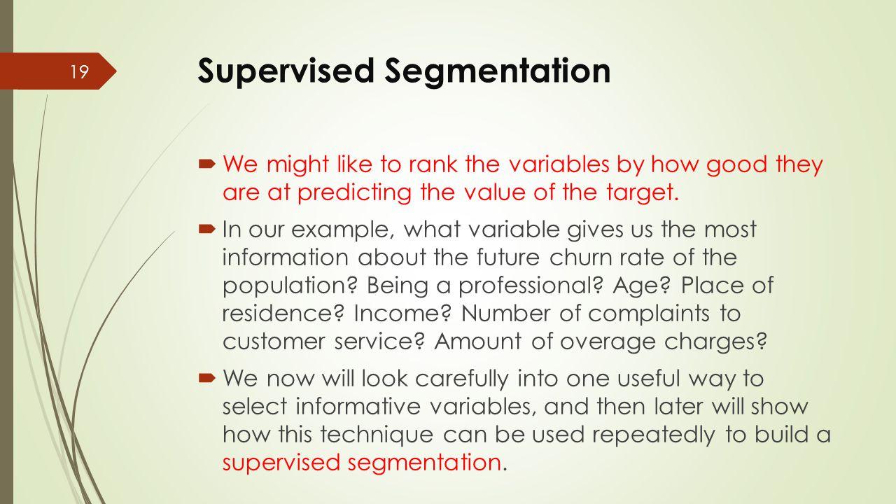 Supervised Segmentation