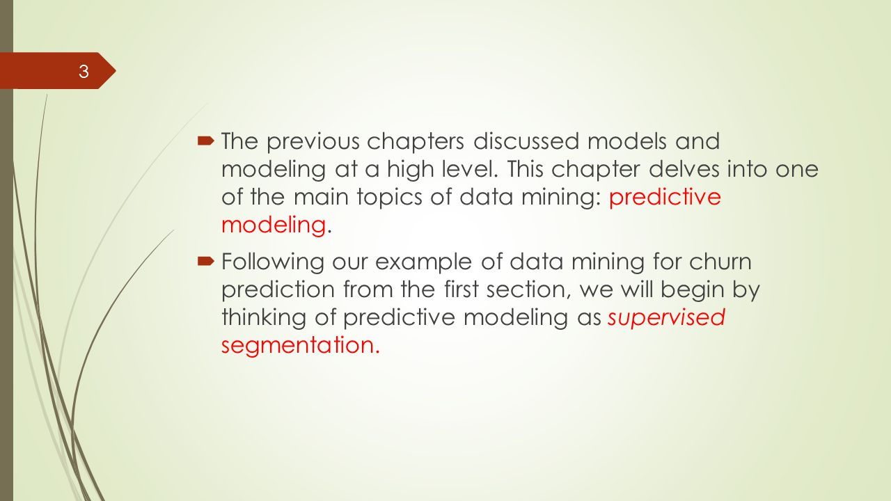 The previous chapters discussed models and modeling at a high level