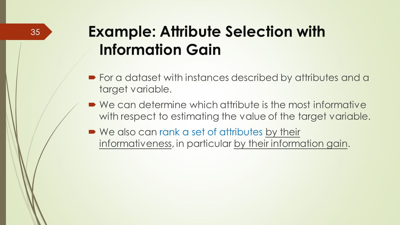 Example: Attribute Selection with Information Gain