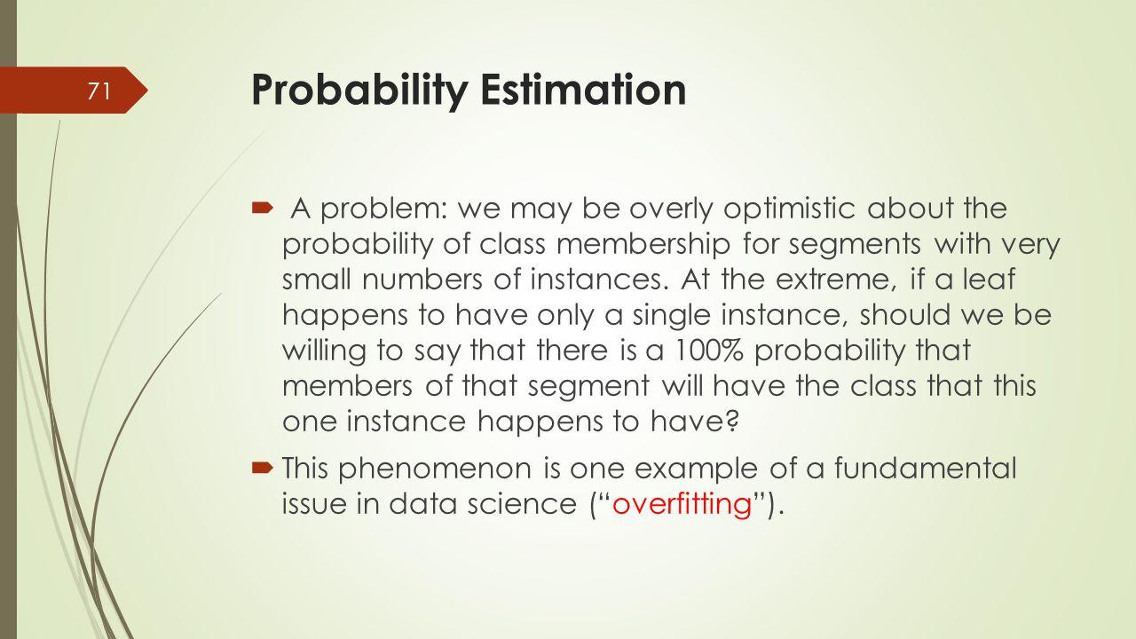 Probability Estimation