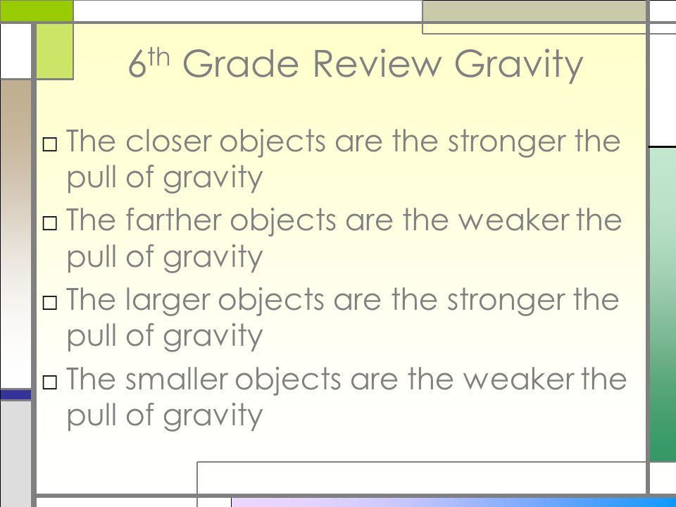 6th Grade Review Gravity