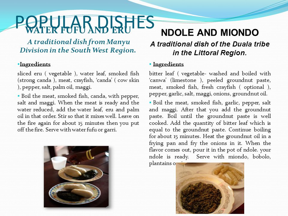 POPULAR DISHES WATER FUFU AND ERU NDOLE AND MIONDO