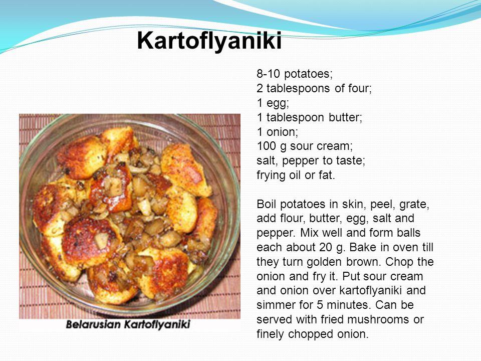 Kartoflyaniki 8-10 potatoes; 2 tablespoons of four; 1 egg;
