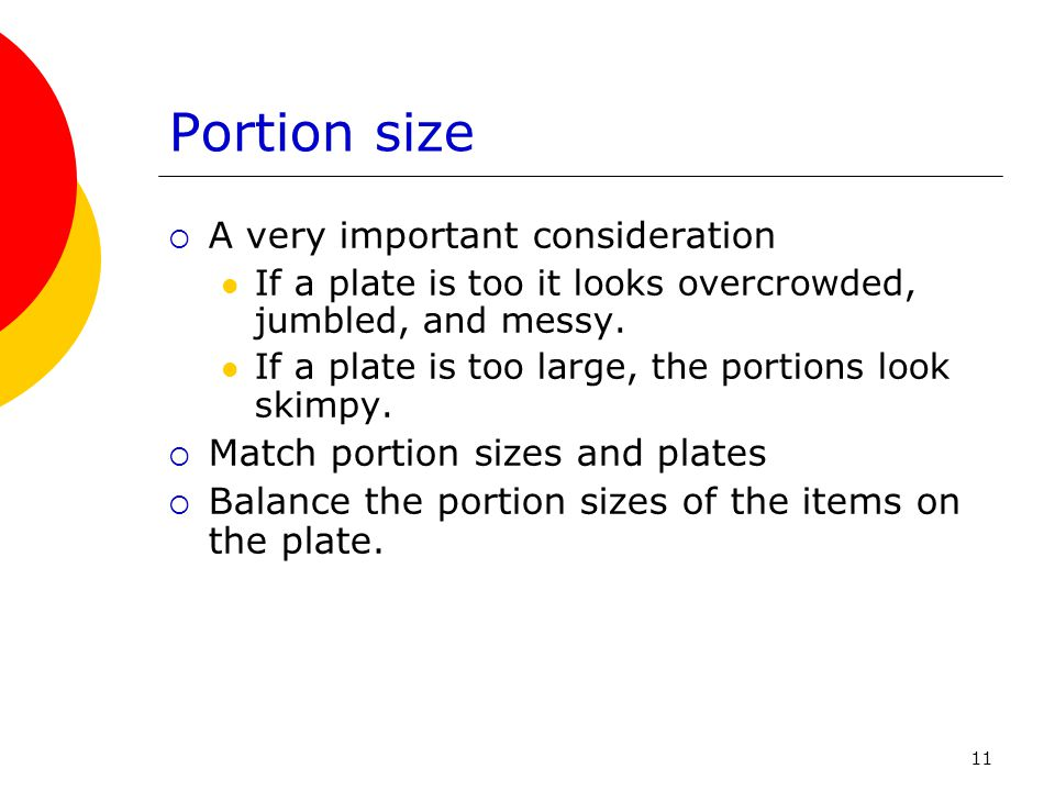 Portion size A very important consideration