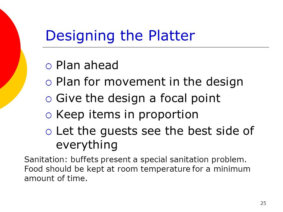 Designing the Platter Plan ahead Plan for movement in the design
