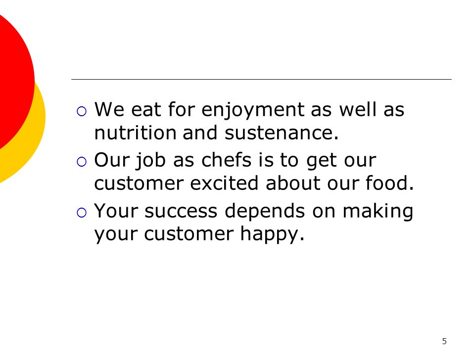 We eat for enjoyment as well as nutrition and sustenance.