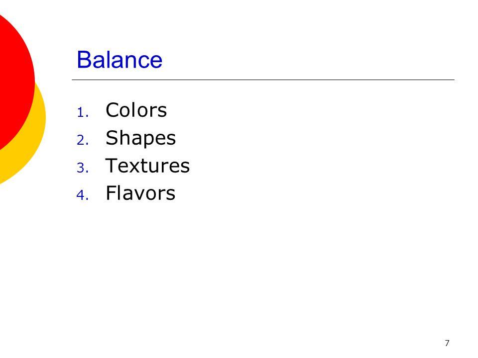 Balance Colors Shapes Textures Flavors