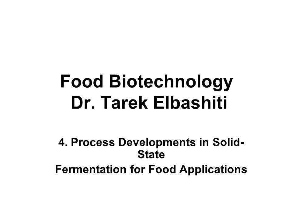 Food Biotechnology Dr. Tarek Elbashiti