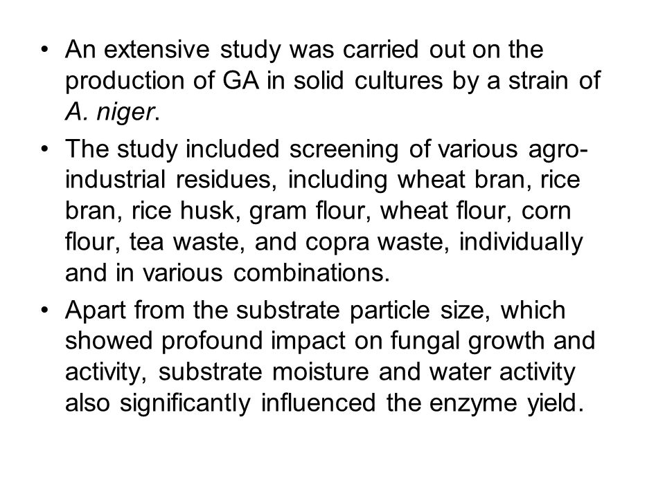 An extensive study was carried out on the production of GA in solid cultures by a strain of A. niger.
