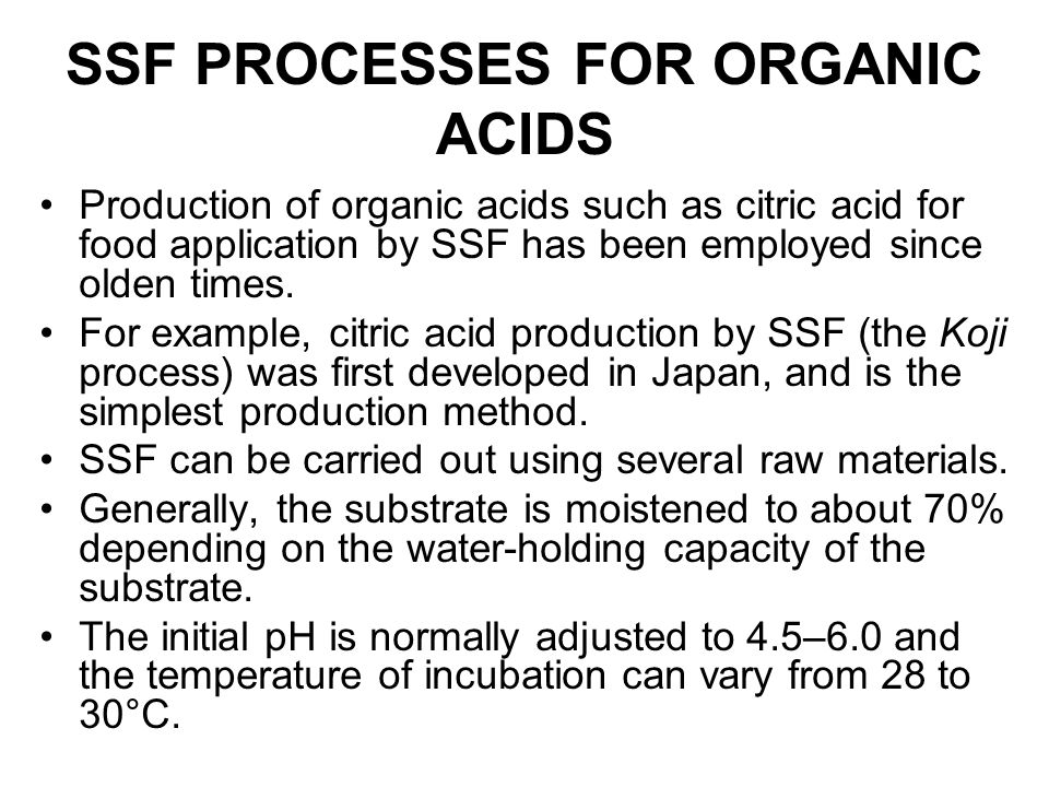 SSF PROCESSES FOR ORGANIC ACIDS