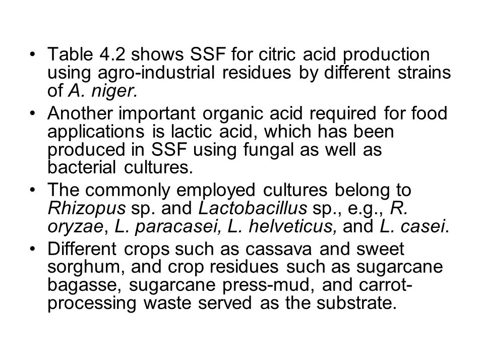Table 4.2 shows SSF for citric acid production using agro-industrial residues by different strains of A. niger.