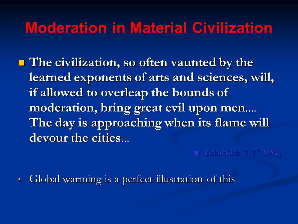Moderation in Material Civilization