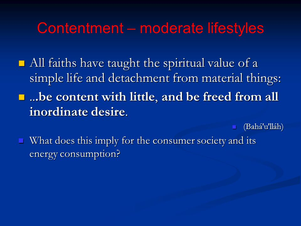 Contentment – moderate lifestyles