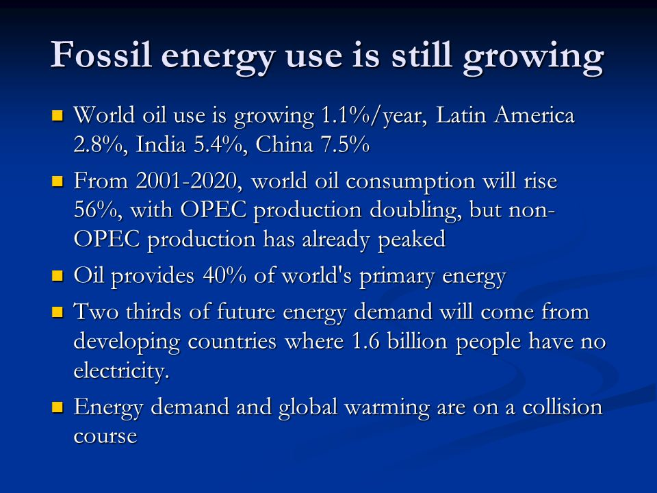 Fossil energy use is still growing