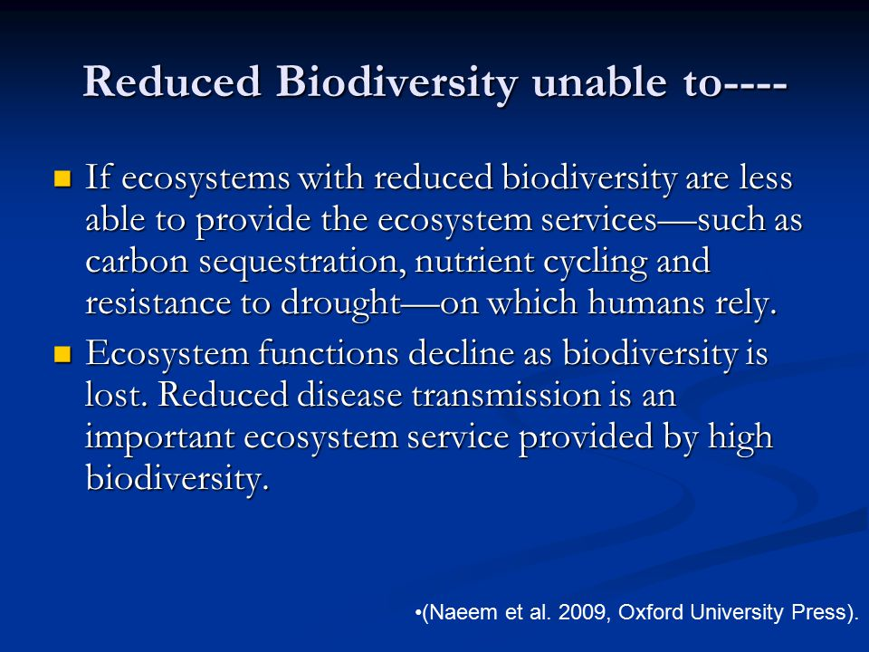 Reduced Biodiversity unable to----