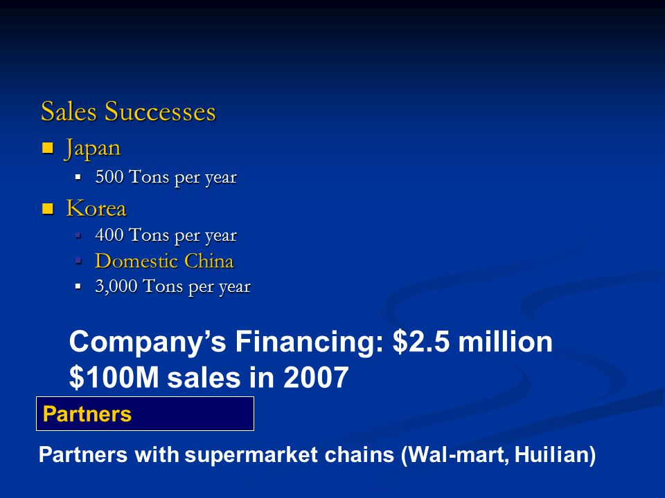 Company's Financing: $2.5 million $100M sales in 2007