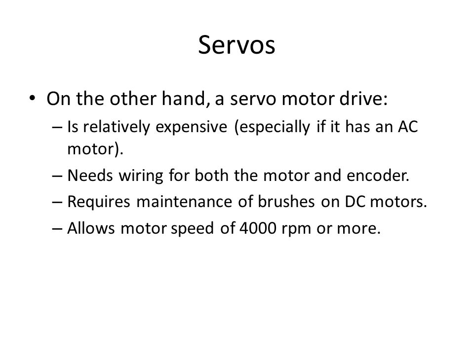 Servos On the other hand, a servo motor drive: