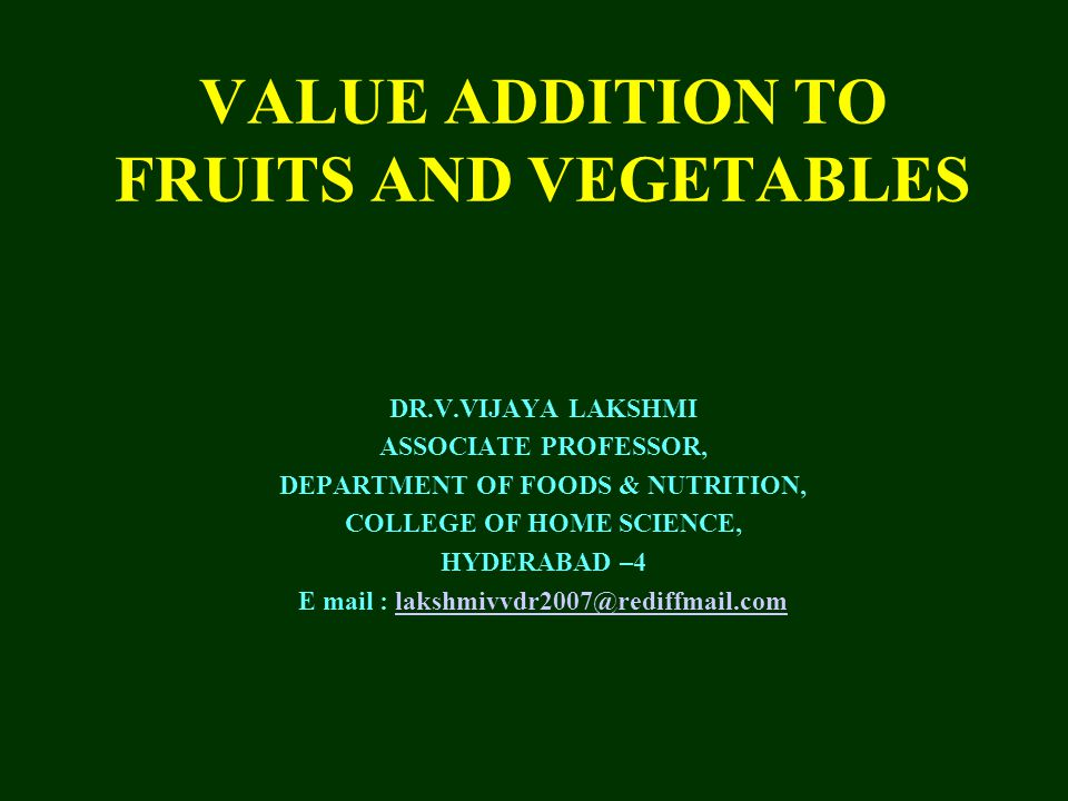 VALUE ADDITION TO FRUITS AND VEGETABLES