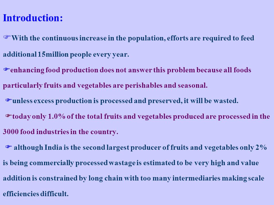 Introduction: With the continuous increase in the population, efforts are required to feed additional 15million people every year.
