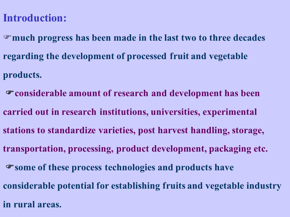 Introduction: much progress has been made in the last two to three decades regarding the development of processed fruit and vegetable products.