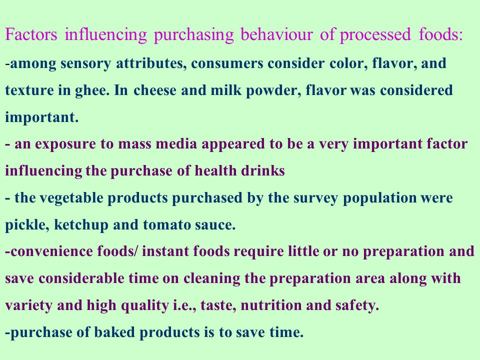 Factors influencing purchasing behaviour of processed foods: -among sensory attributes, consumers consider color, flavor, and texture in ghee.