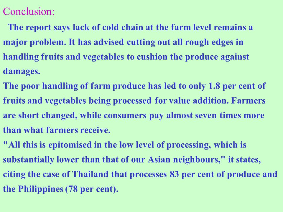 Conclusion: The report says lack of cold chain at the farm level remains a major problem.