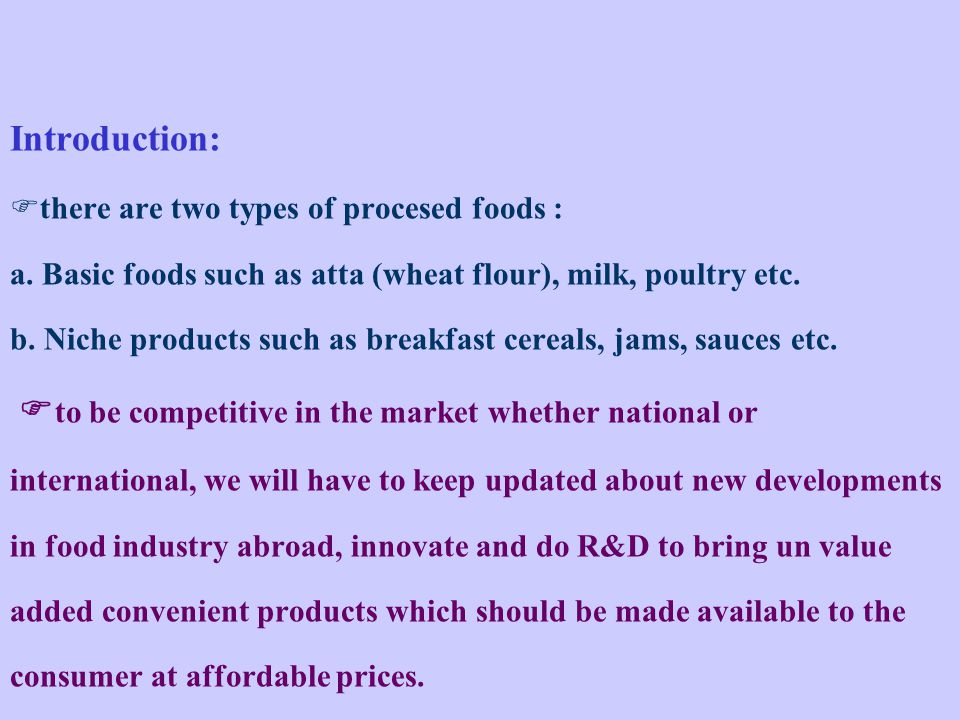 Introduction: there are two types of procesed foods : a