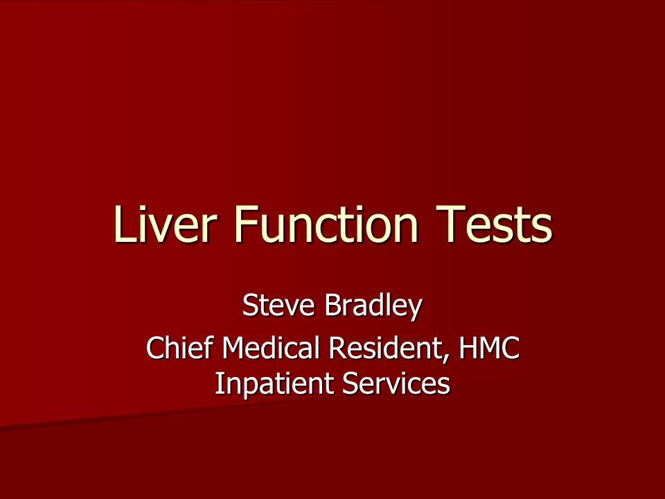 Steve Bradley Chief Medical Resident, HMC Inpatient Services