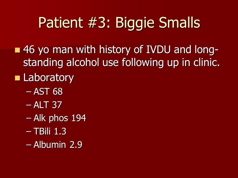 Patient #3: Biggie Smalls