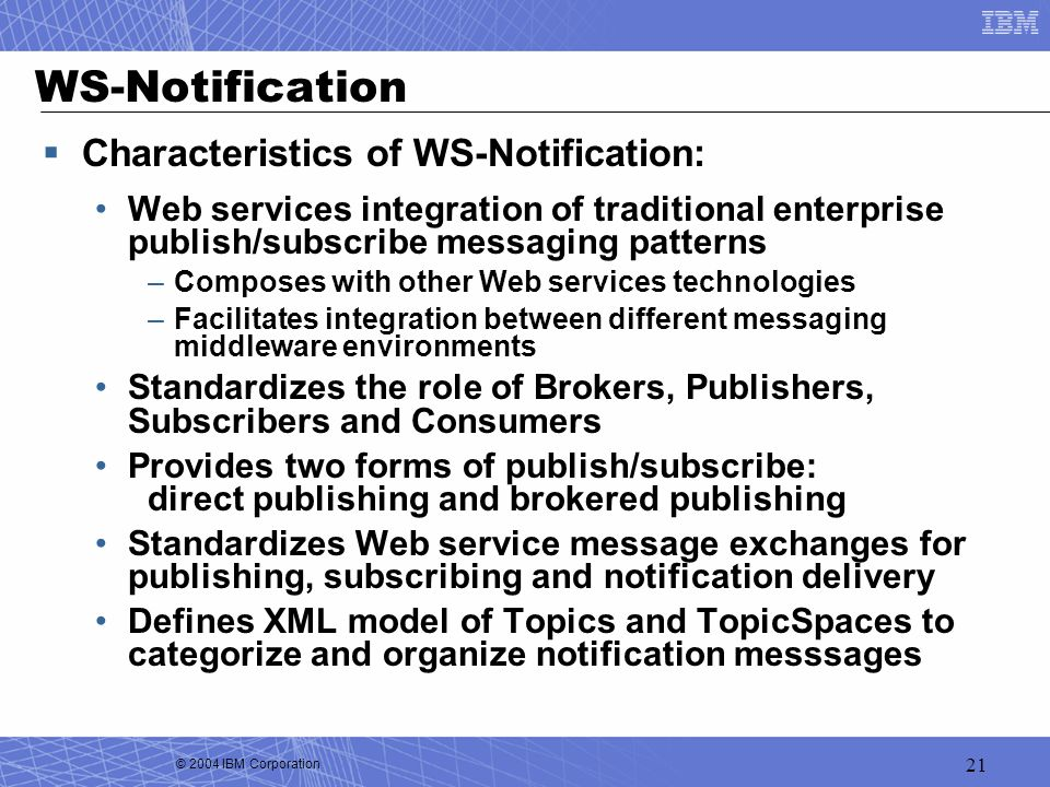 WS-Notification Characteristics of WS-Notification:
